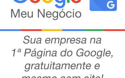 Google Meu Negócio, sua empresa na 1ª Página do Google, gratuitamente sem site