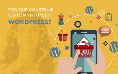 Por que construir sua loja virtual em WordPress